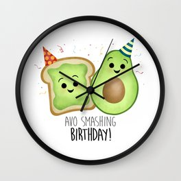 Avo Smashing Birthday - Avocado Toast Wall Clock