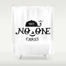 No One Cares Shower Curtain