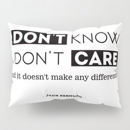 I don't know, I don't care, and it doesn't make any difference. Pillow Sham
