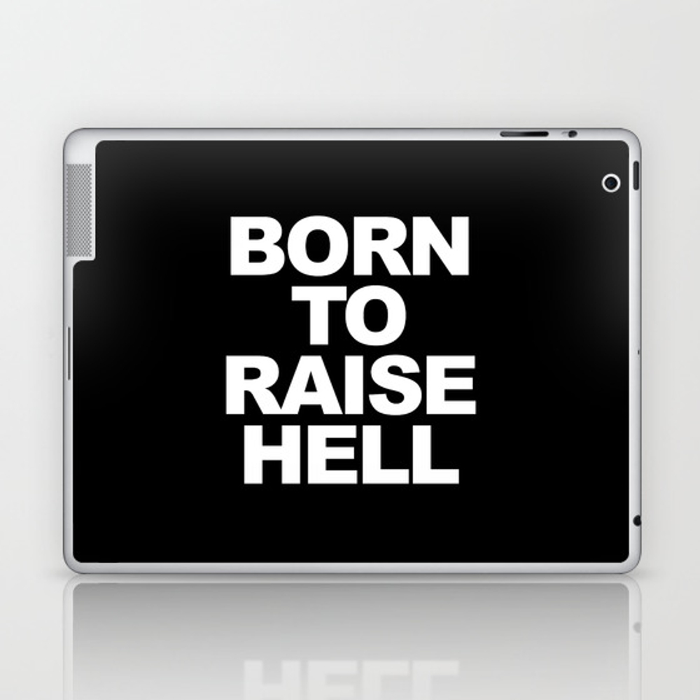 Born To Raise Hell Funny Quote Laptop & Ipad Skin by Tdq2 LSK8392286