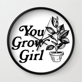 You Grow Girl Wall Clock