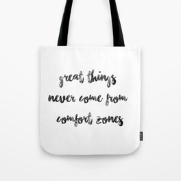 Great things never come from comfort zones (quote, girly quote, adventure, adventure quote, travel) Tote Bag