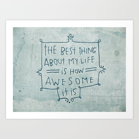 The Best Thing Art Print