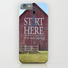 Start Here, It's All About Learning iPhone 6s Slim Case