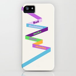 Bad decisions.. iPhone Case