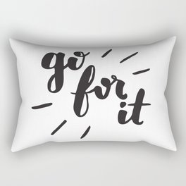 Go For It Inspiring Quote Calligraphy Rectangular Pillow