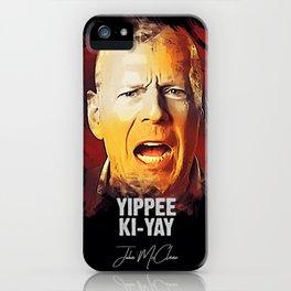 Yippee Ki-Yay - John McClane [DIE HARD] iPhone Case