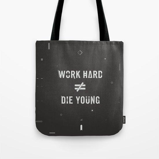 Work Hard, Die Young / Dark Tote Bag
