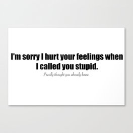Stupid. Typography. Canvas Print