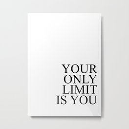 Your only limit is you #minimalism Metal Print