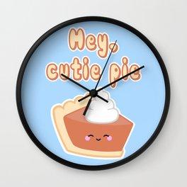 Hey, Cutie Pie Wall Clock