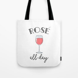 Rose All Day - Funny Wine Lover Typography Tote Bag