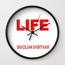 The journey of life is sweeter when traveled with a Brazilian shorthair Wall Clock