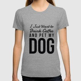 I Just Want to Drink Coffee and Pet My Dog in Black Vertical T-shirt