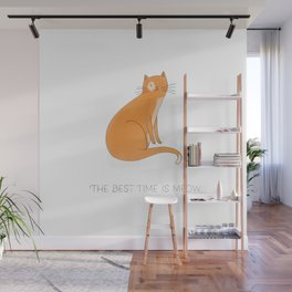 Ginger Cat says The Best Time is Now - Right Meow Wall Mural