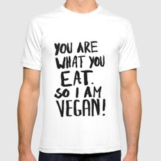 YOU ARE WHAT YOU EAT.  SO I AM VEGAN ! Mens Fitted Tee White SMALL