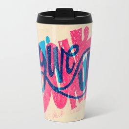 Don't Give Up! Travel Mug