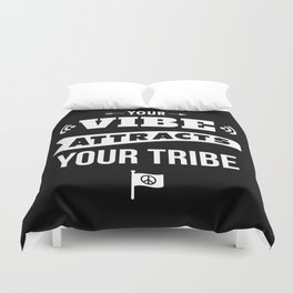 Your Vibe Attracts Your Tribe Duvet Cover