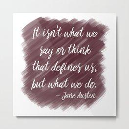 Jane Austen Quote in Berry Metal Print