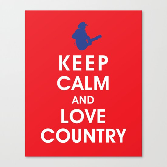 Keep Calm and Love Country Canvas Print