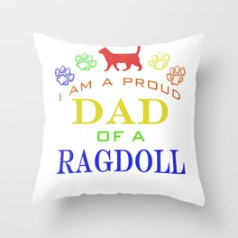 Proud Dad of a Ragdoll Throw Pillow