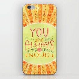 You Are Always Enough / Watercolor Hand Lettering Self Love Encouragement Quote for Positivity iPhone Skin