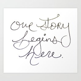 Our Story Begins Here Art Print
