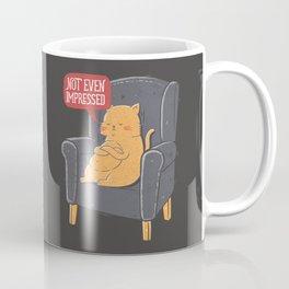 Not Even Impressed Coffee Mug