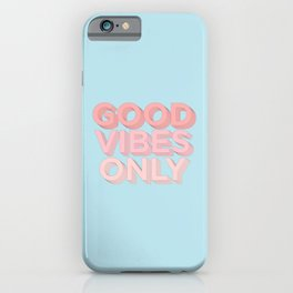 Good Vibes Only sky blue peach pink typography inspirational motivational home wall bedroom decor iPhone Case