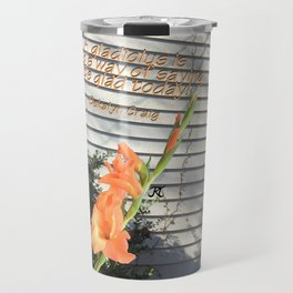 Gladiolus Quote Travel Mug