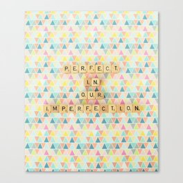 Perfect in Our Imperfection Canvas Print