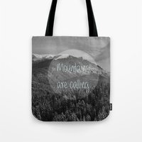 the mountains are calling Tote Bags featuring the mountains are calling by monicamarcov