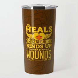 He heals the brokenhearted and binds up their wounds. Travel Mug