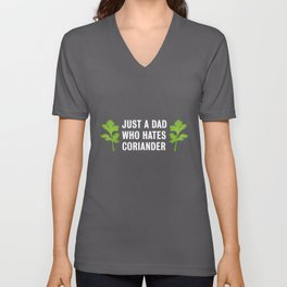 Just a Dad who hates Coriander   Gift Unisex V-Neck