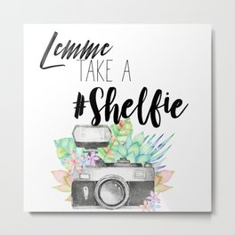 Lemme Take a #Shelfie Metal Print