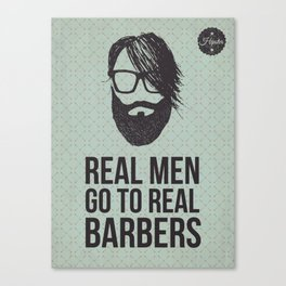 Real men go to real barbers Canvas Print