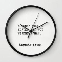 "Sigmund Freud ""A woman should soften but not weaken a man."" Wall Clock"