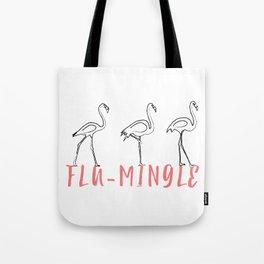 Ready to Fla-mingle Tote Bag