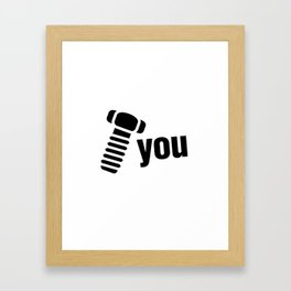 Screw You Framed Art Print
