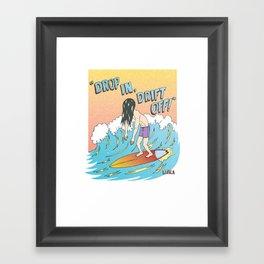 Drop In, Drift Off! Framed Art Print