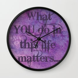 Grape Kool Aid Matters - What YOU Do In This Life Matters Wall Clock