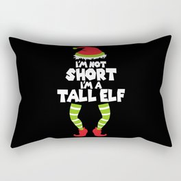 I'm not short. I'm a Tall Elf! Rectangular Pillow