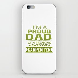 I'M A PROUD CARPENTER'S DAD iPhone Skin
