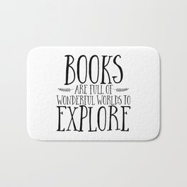 Books Are Full of Wonderful Worlds to Explore Bath Mat