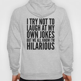 I TRY NOT TO LAUGH AT MY OWN JOKES (Yellow) Hoody