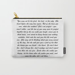 You may not be her first, her last, or her only - Marley quote Carry-All Pouch
