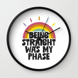 Being Straight Was My Phase Wall Clock