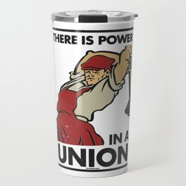 There is Power in a Union Travel Mug