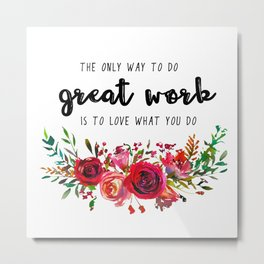 Love what you do Metal Print
