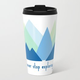 never stop exploring Travel Mug